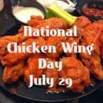 It's National Chicken Wing Day on July 29th