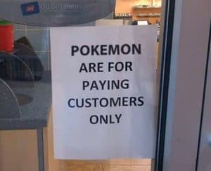 Pokemon Go restaurant sign for paying customers only
