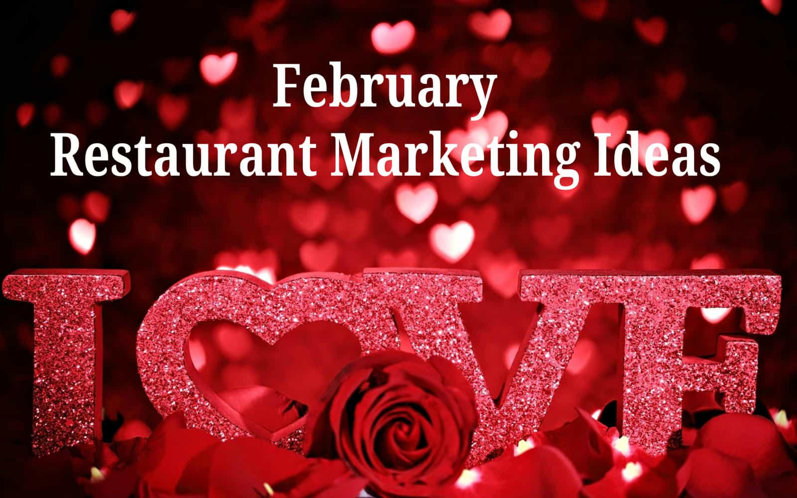 February Restaurant Marketing Ideas