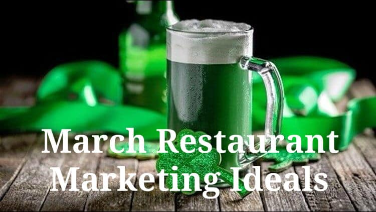 March Restaurant Marketing Ideas